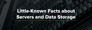 Little Known Facts About Servers and Data Storage