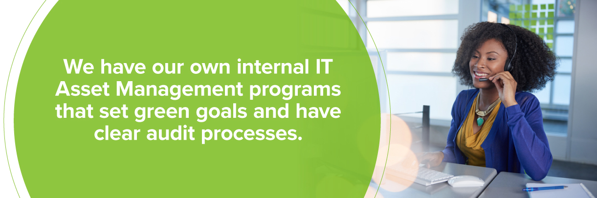 We have our own internal IT asset management programs