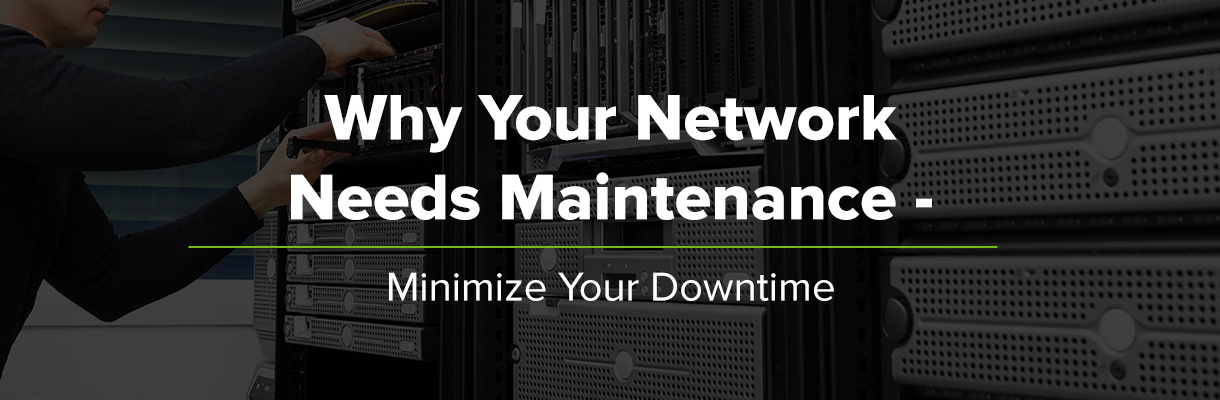Why your network needs maintenance
