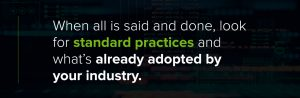 Look for standardized practices to protect your network
