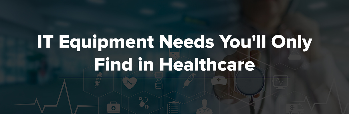 IT Equipment You'll Only Find in Healthcare