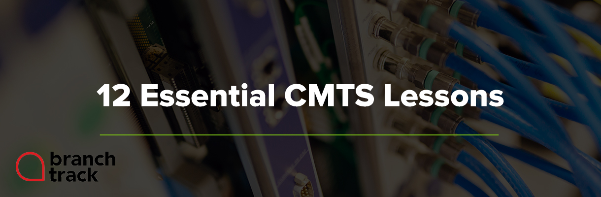 12 Essential CMTS Lessons