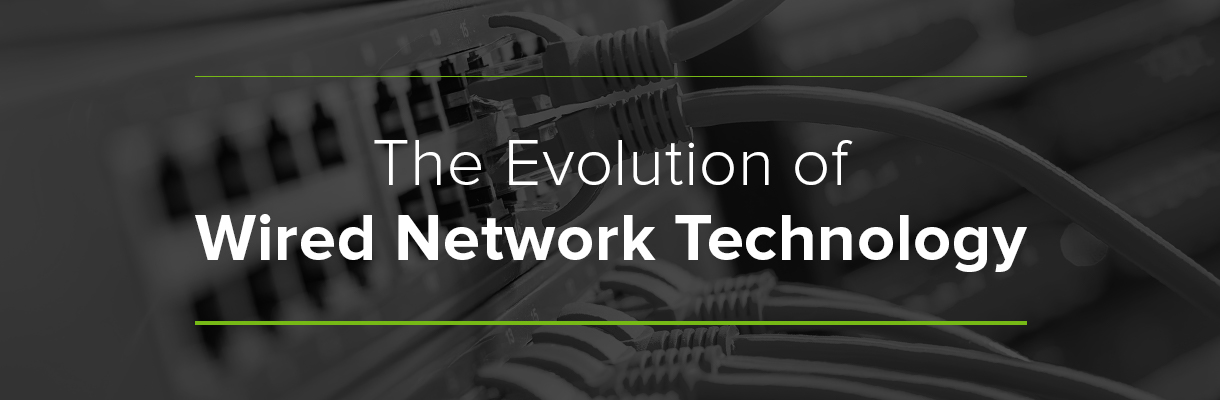 The Evolution of Wired Network Technology