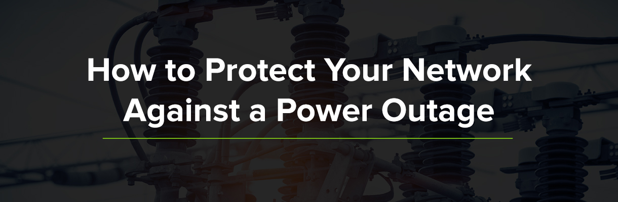 How to Protect Your Network against Power Outages