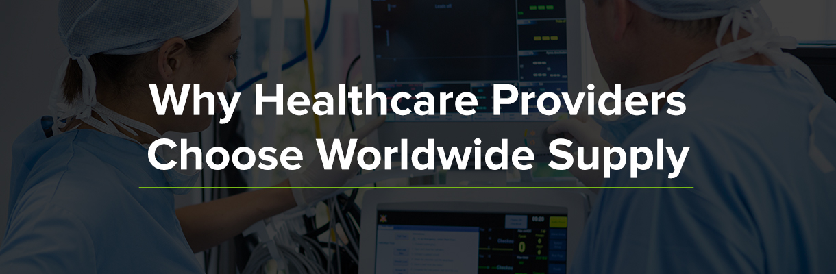 Why Healthcare Providers Choose Worldwide Supply
