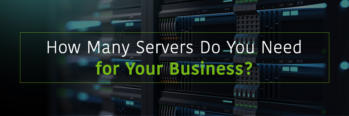 How Many Servers Do You Need for Your Business?