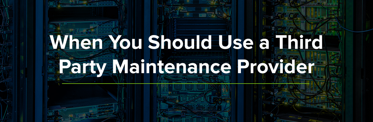 When You Should Use a Third Party Maintenance Provider