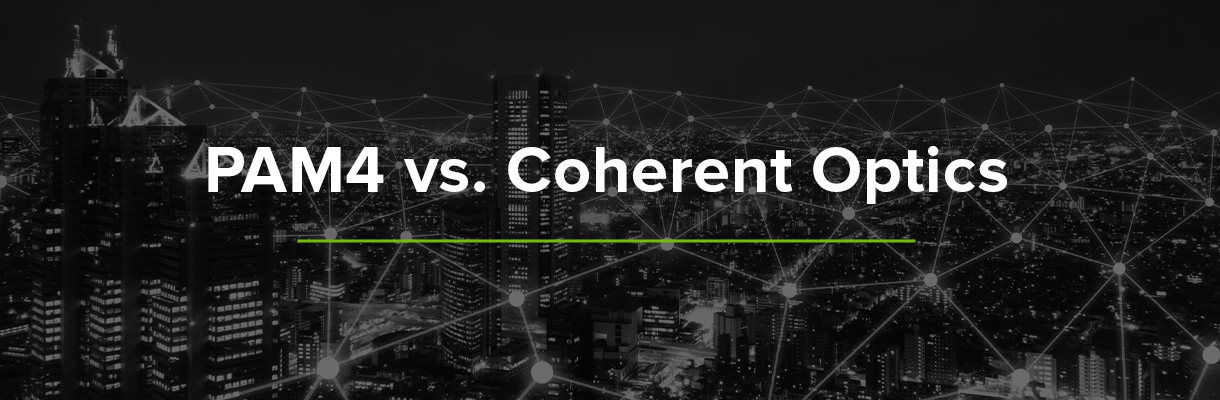 PAM4 vs Coherent Optics