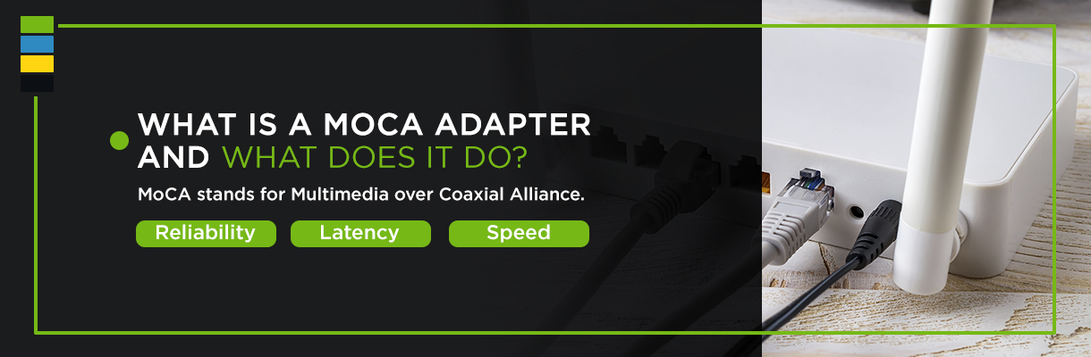 What is a MoCA Adapter and What Does it Do