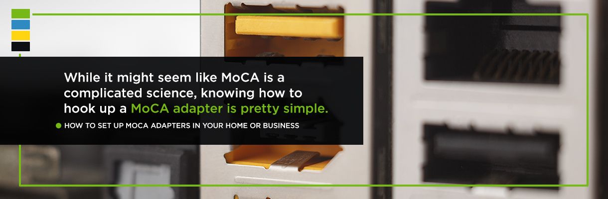 How to Set Up MoCA Adapters in Your Home or Business